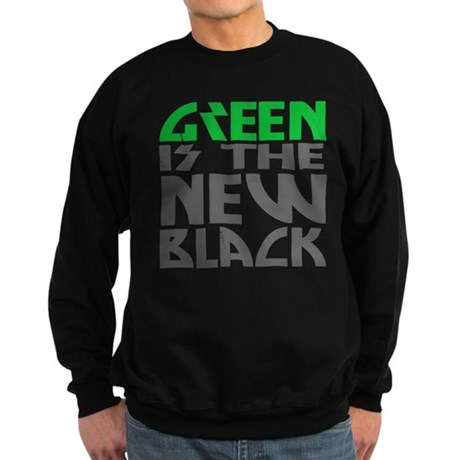 Green is the New Black Dark Sweatshirt