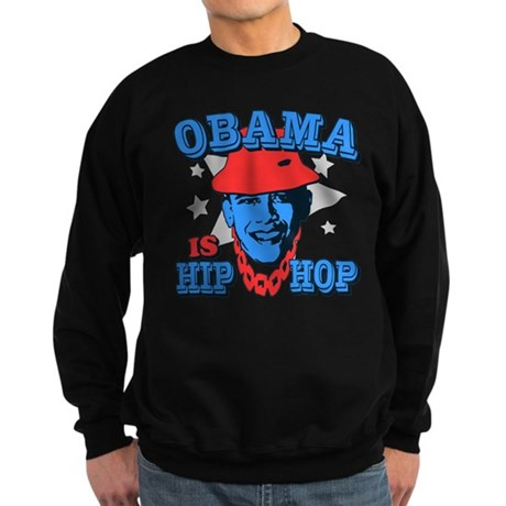Obama is Hip Hop Dark Sweatshirt