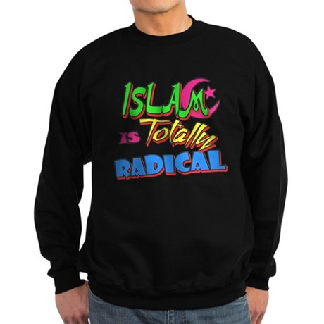 Islam Is Totally Radical Dark Sweatshirt