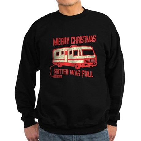 Merry Christmas, Shitter Was Dark Sweatshirt