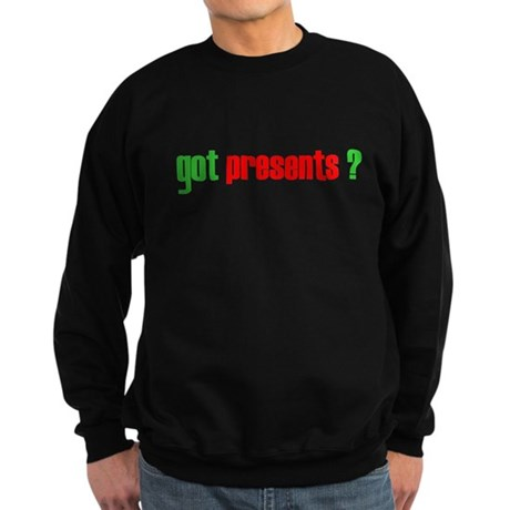 Got Presents? Sweatshirt (dark)