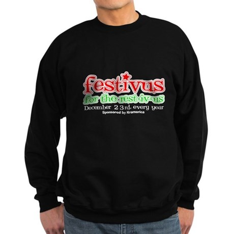 Festivus for the rest-iv-us Dark Sweatshirt