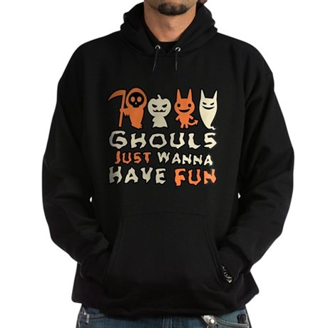 Ghouls Just Wanna Have Fun Dark Hoodie