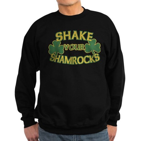Shake Your Shamrocks Dark Sweatshirt