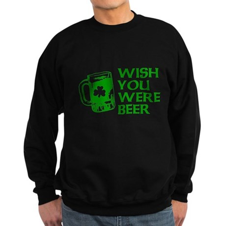 Wish You Were Beer Dark Sweatshirt