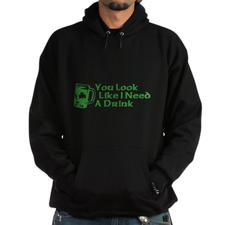 You Look Like I Need a Drink Dark Hoodie