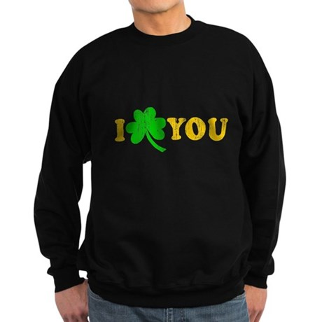I Shamrock You Dark Sweatshirt
