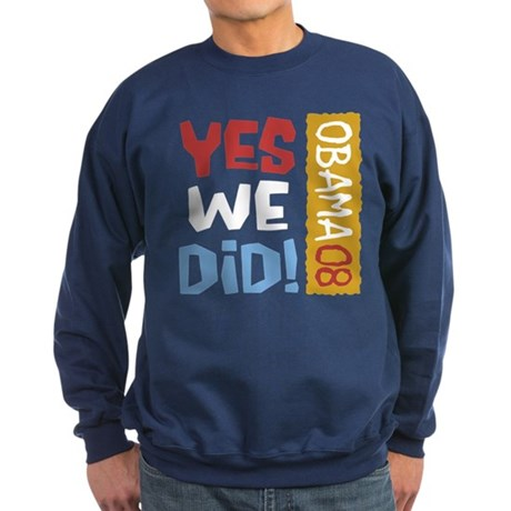 Yes We Did OBAMA Sweatshirt (dark)