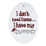 I don't need Santa, I have my Grammy Ornament (Ova