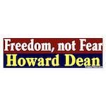 Dean: Freedom, Not Fear (bumper sticker)