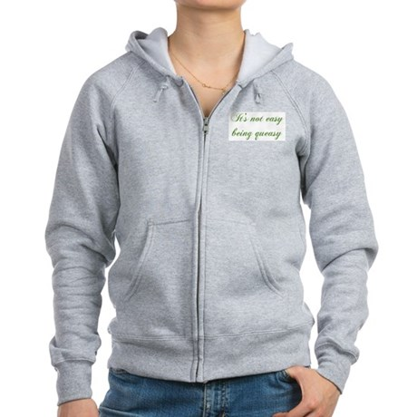 It Ain't Easy Being Queasy Women's Zip Hoodie
