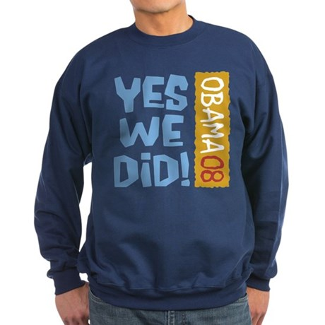 Yes We Did OBAMA 08 Sweatshirt (dark)