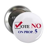 Vote NO on Prop 5 Button