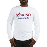Vote NO on Prop 5 Long Sleeve T-Shirt