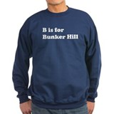 B is for Bunker Hill Sweatshirt