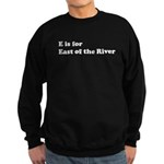 E is for East of the River Sweatshirt (dark)