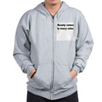 Beauty Comes in Every Color Zip Hoodie