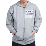 I Have a Question Zip Hoodie
