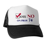 Vote NO on Prop 74 Trucker Hat
