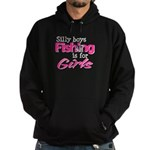 Silly boys, fishing is for girls! Hoodie (dark)
