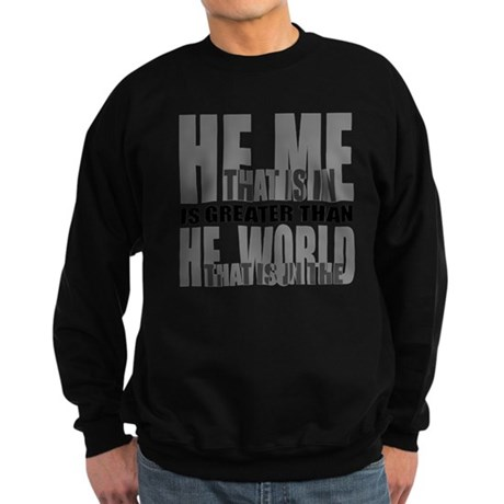 He is Greater Sweatshirt (dark)
