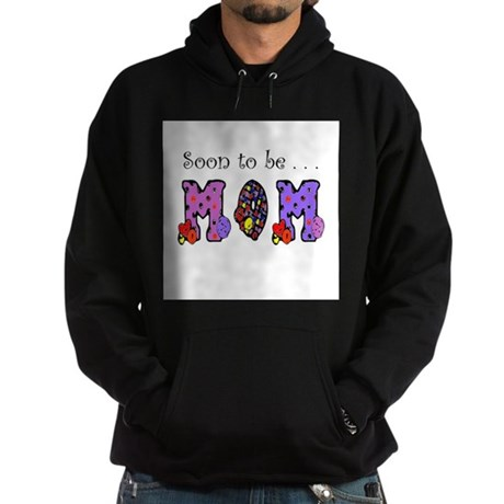 Soon to be MOM Hoodie (dark)
