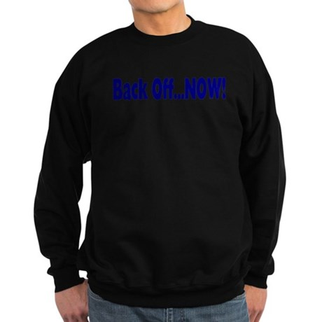 Back Off Now Sweatshirt (dark)