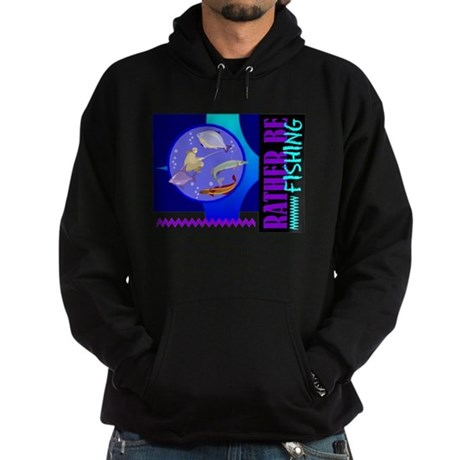 Rather Be Fishing Hoodie (dark)