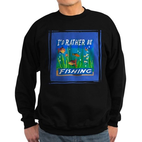 Rather be Fishing Sweatshirt (dark)