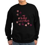 My Baby Has Paws Sweatshirt (dark)