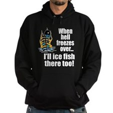 Hell Freezes Ice Fishing Hoodie