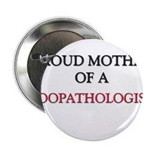 "Proud Mother Of A ZOOPATHOLOGIST 2.25"" Button"
