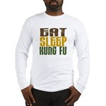 Eat Sleep Kung Fu Long Sleeve T-Shirt