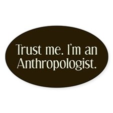 Trust Me Anthro Oval Sticker (10 pk)