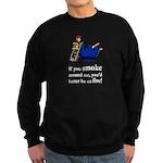 Better Be On Fire Sweatshirt (dark)