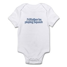 I'd Rather be playing Squash Infant Bodysuit