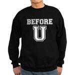 Before U Sweatshirt (dark)