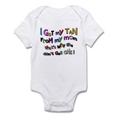 I Got my tan - Mom Infant Bodysuit