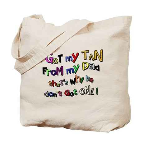 I Got my Tan - Dad Tote Bag