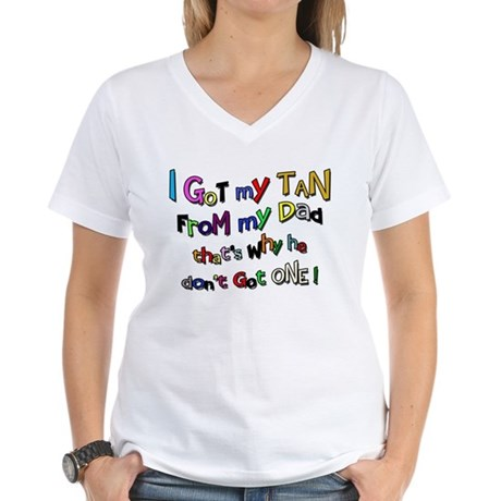 I Got my Tan - Dad Women's V-Neck T-Shirt