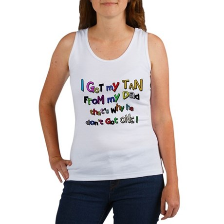 I Got my Tan - Dad Women's Tank Top