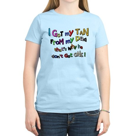 I Got my Tan - Dad Women's Light T-Shirt