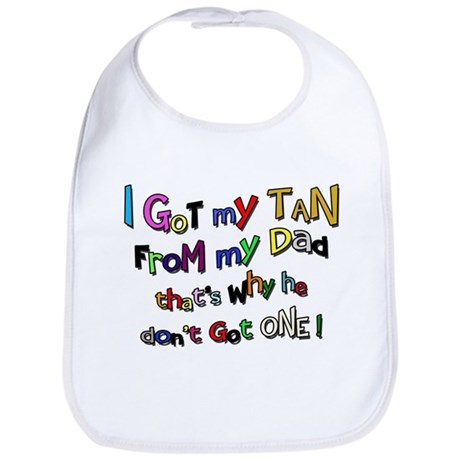I Got my Tan - Dad Bib