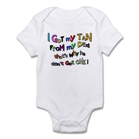 I Got my Tan - Dad Infant Bodysuit