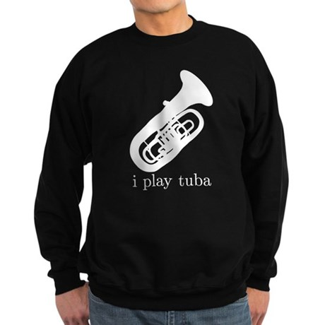 I Play Tuba Sweatshirt (dark)