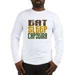 Eat Sleep Capoeira Long Sleeve T-Shirt