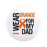 "I Wear Orange For My Dad 3.5"" Button"