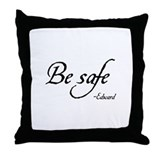 Be Safe Throw Pillow