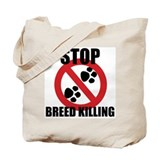 Stop Breed Killing Tote Bag