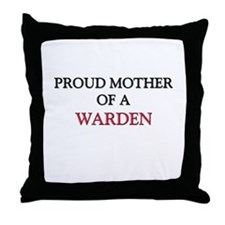 Proud Mother Of A WARDEN Throw Pillow